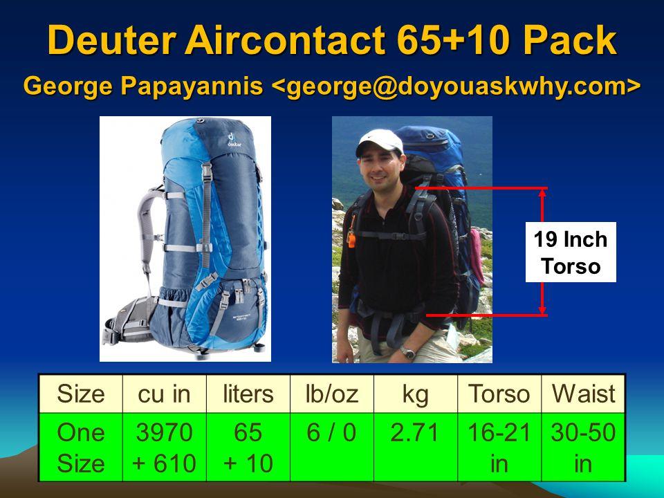 Deuter Aircontact 65+10 Pack 60-80 lbs Sizecu inliterslb/ozkgTorsoWaist One Size 3970 + 610 65 + 10 6 / 02.7116-21 in 30-50 in 19 Inch Torso George Pa