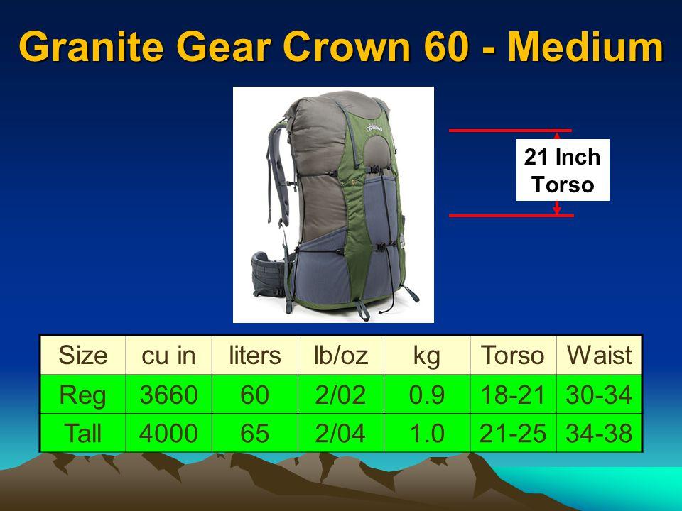 Granite Gear Crown 60 - Medium 60-80 lbs Sizecu inliterslb/ozkgTorsoWaist Reg3660602/020.918-2130-34 Tall4000652/041.021-2534-38 21 Inch Torso