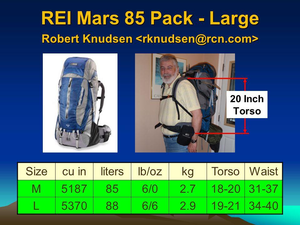 REI Mars 85 Pack - Large 60-80 lbs Sizecu inliterslb/ozkgTorsoWaist M5187856/02.718-2031-37 L5370886/62.919-2134-40 20 Inch Torso Robert Knudsen Rober