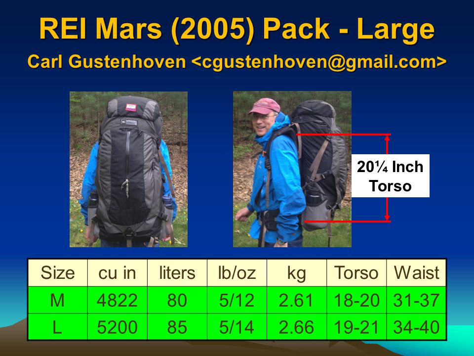 REI Mars (2005) Pack - Large 60-80 lbs Sizecu inliterslb/ozkgTorsoWaist M4822805/122.6118-2031-37 L5200855/142.6619-2134-40 20¼ Inch Torso Carl Gusten
