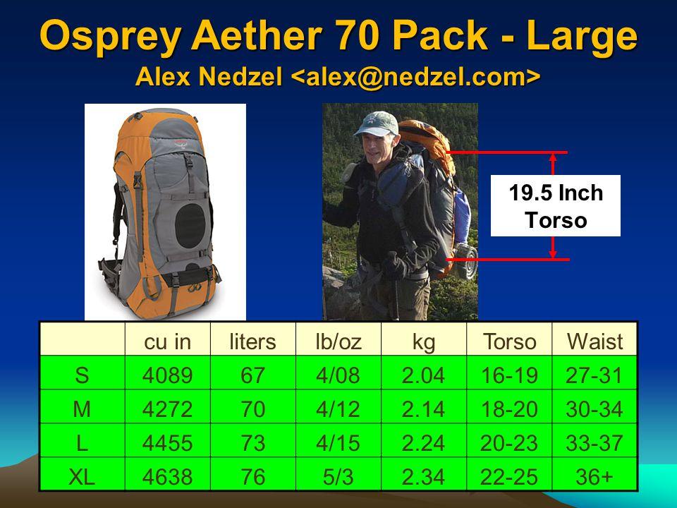 Osprey Aether 70 Pack - Large 60-80 lbs cu inliterslb/ozkgTorsoWaist S4089674/082.0416-1927-31 M4272704/122.1418-2030-34 L4455734/152.2420-2333-37 XL4