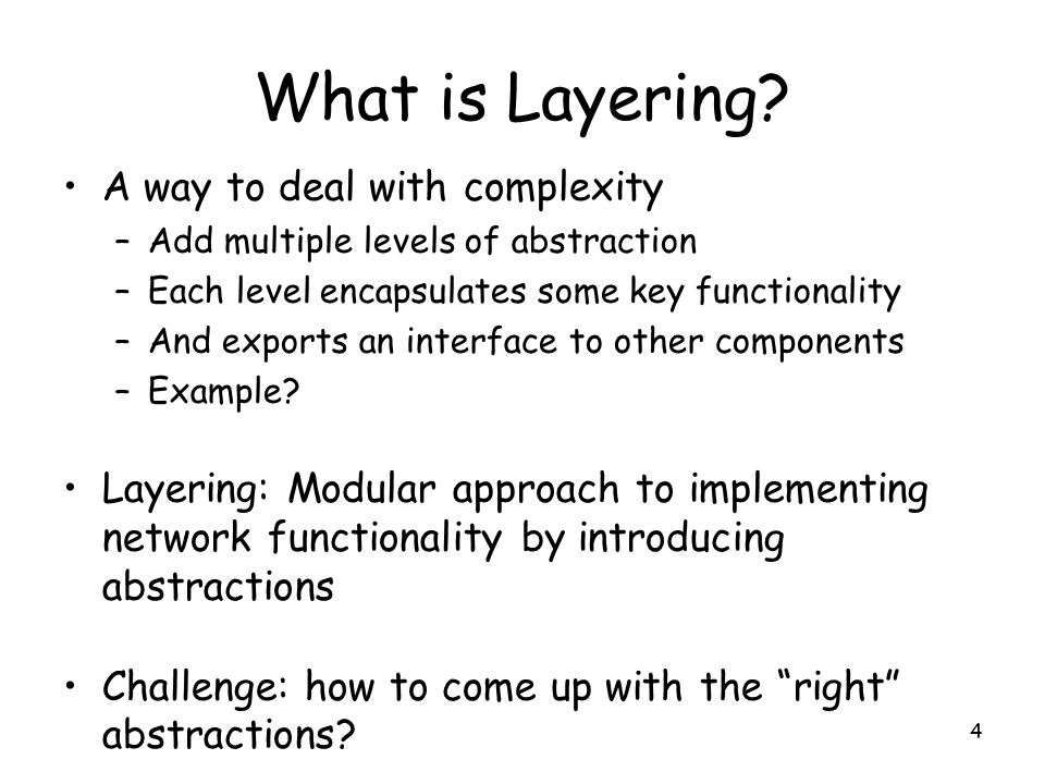 4 What is Layering.