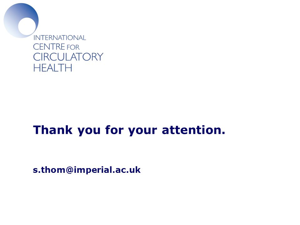Thank you for your attention. s.thom@imperial.ac.uk