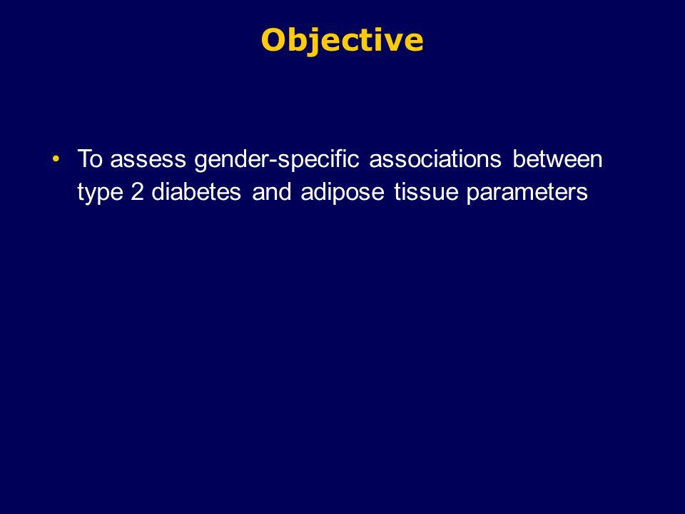 Objective To assess gender-specific associations between type 2 diabetes and adipose tissue parameters