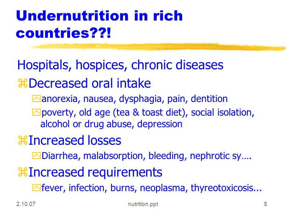 2.10.07nutrition.ppt5 Undernutrition in rich countries??.