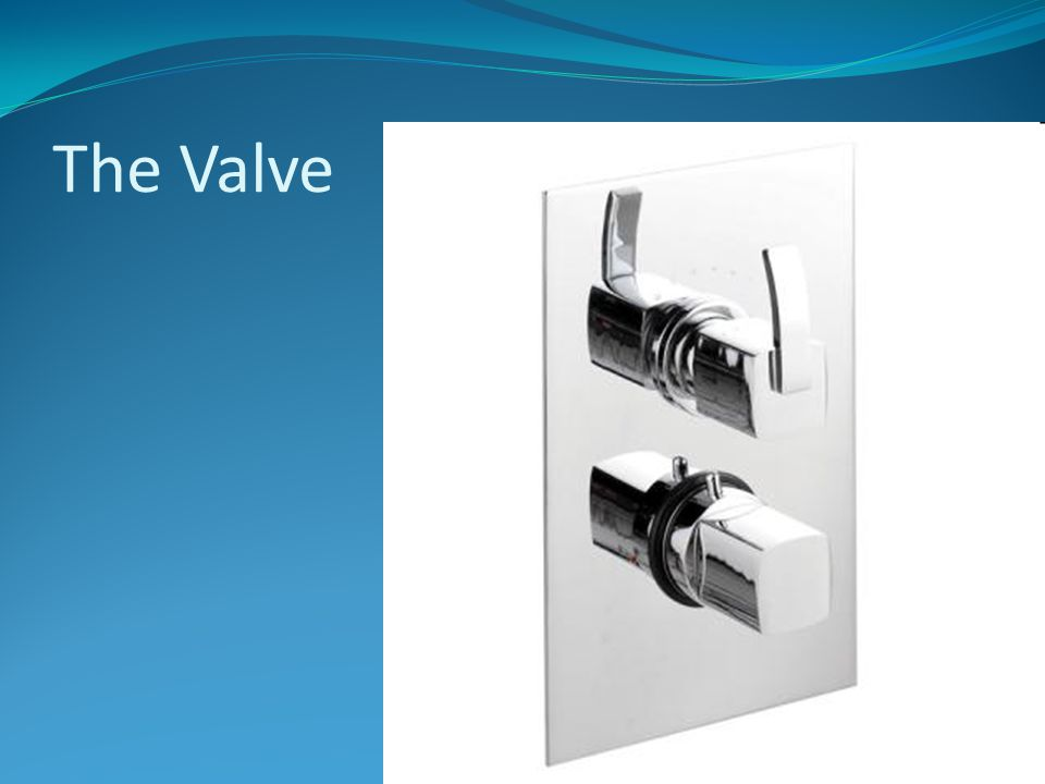 The Valves Use ¾ thermostatically controlled valves It's not necessary to have ¾ supply connected to ¾ valve.