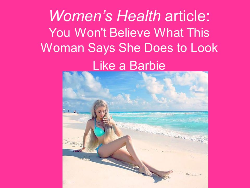 Women's Health article: You Won't Believe What This Woman Says She Does to Look Like a Barbie