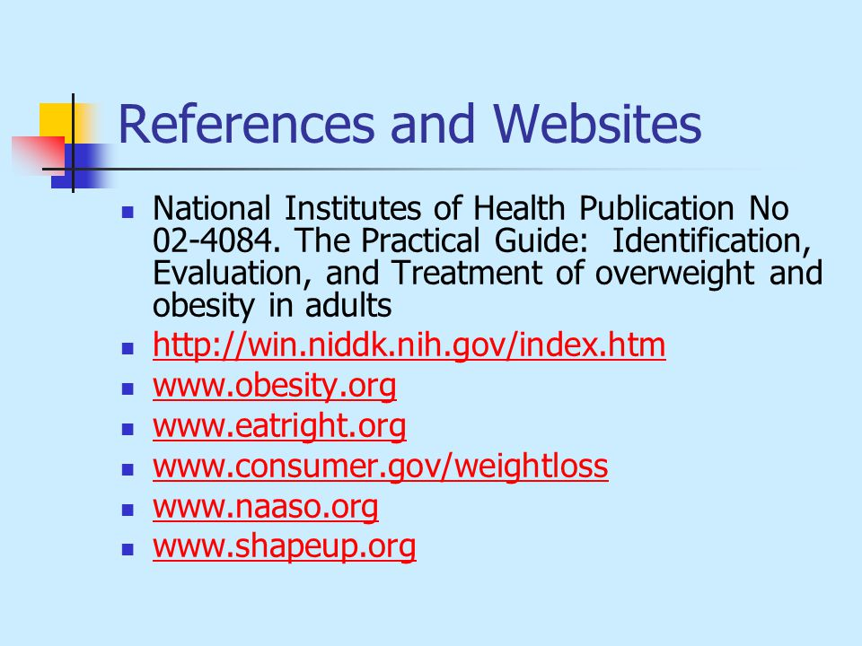 References and Websites National Institutes of Health Publication No 02-4084.