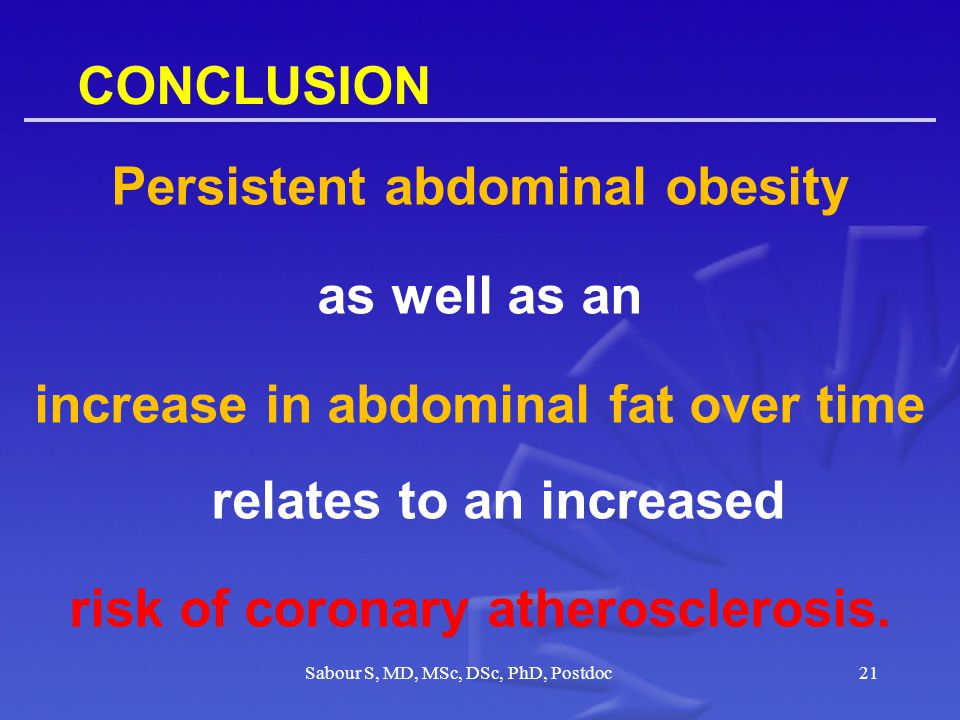 CONCLUSION Persistent abdominal obesity as well as an increase in abdominal fat over time relates to an increased risk of coronary atherosclerosis.