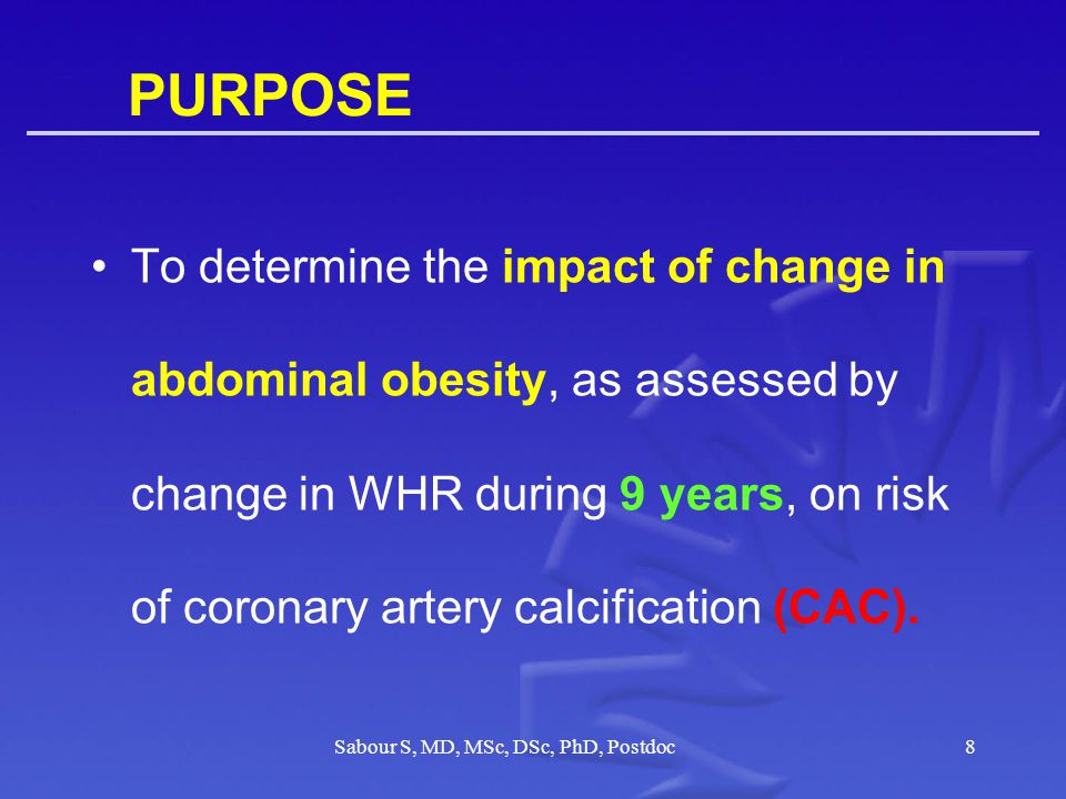 PURPOSE To determine the impact of change in abdominal obesity, as assessed by change in WHR during 9 years, on risk of coronary artery calcification (CAC).