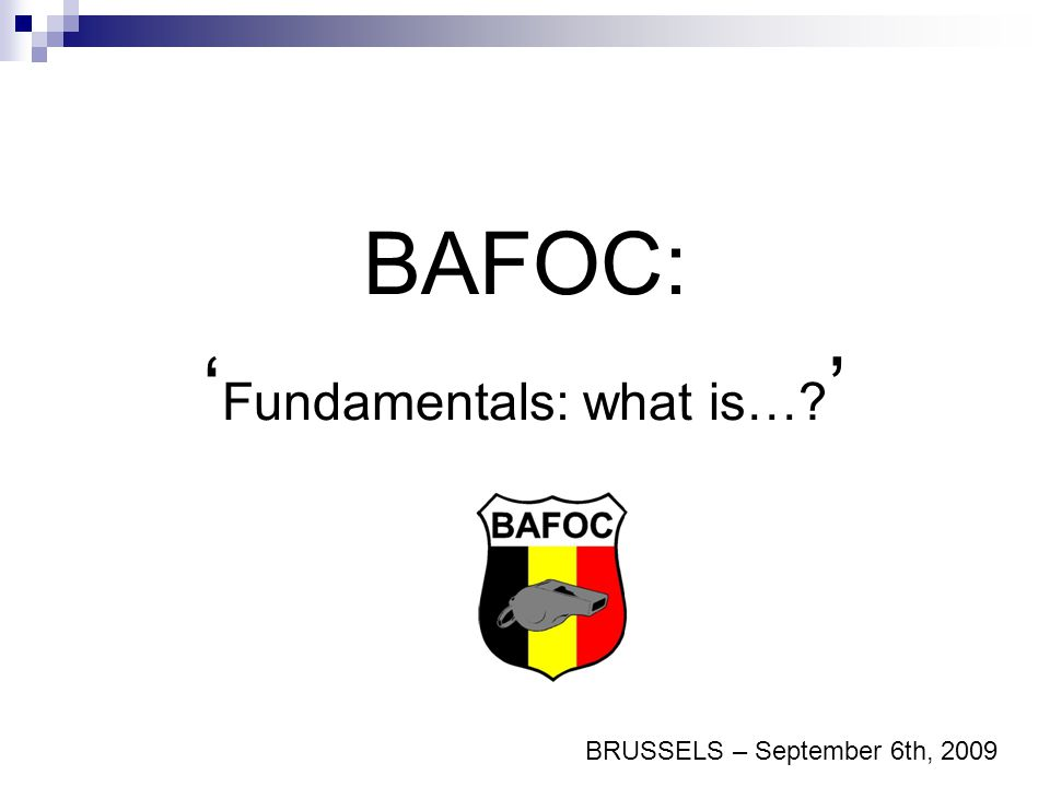 BAFOC: ' Fundamentals: what is…? ' BRUSSELS – September 6th, 2009