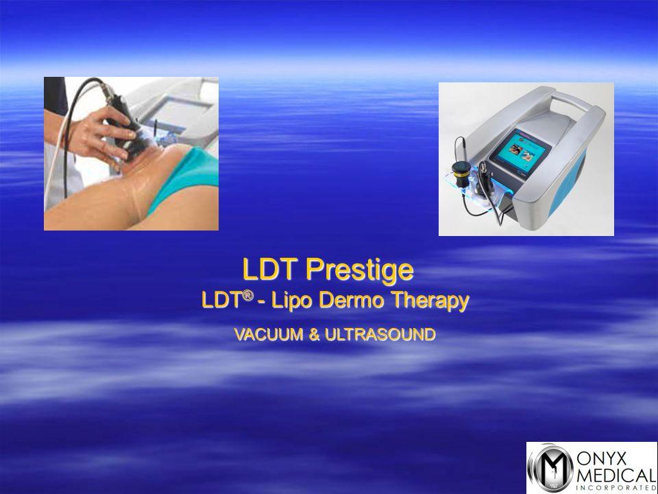 1 LDT Prestige LDT ® - Lipo Dermo Therapy VACUUM & ULTRASOUND