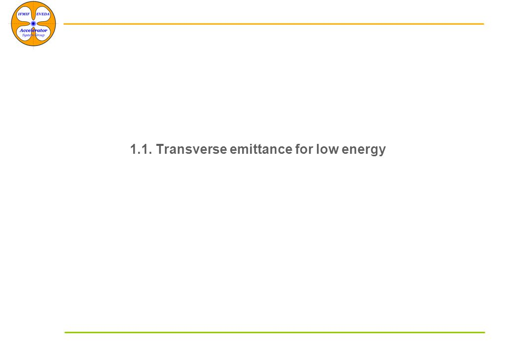 1.1. Transverse emittance for low energy