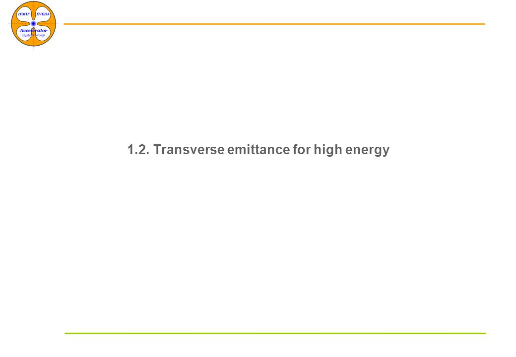 1.2. Transverse emittance for high energy