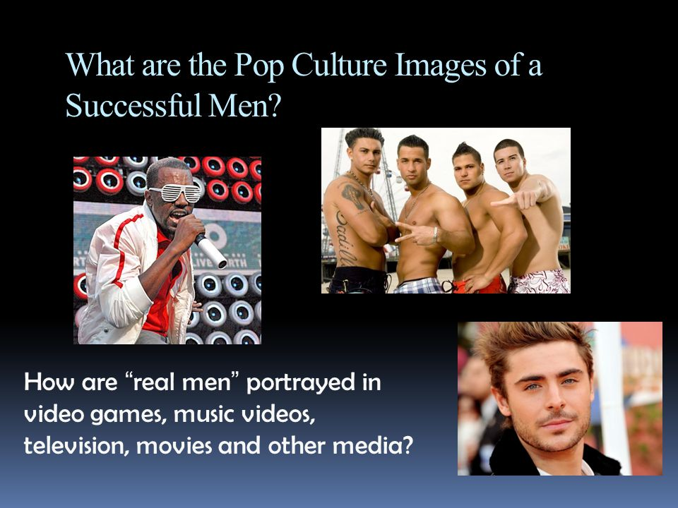 What are the Pop Culture Images of a Successful Men.