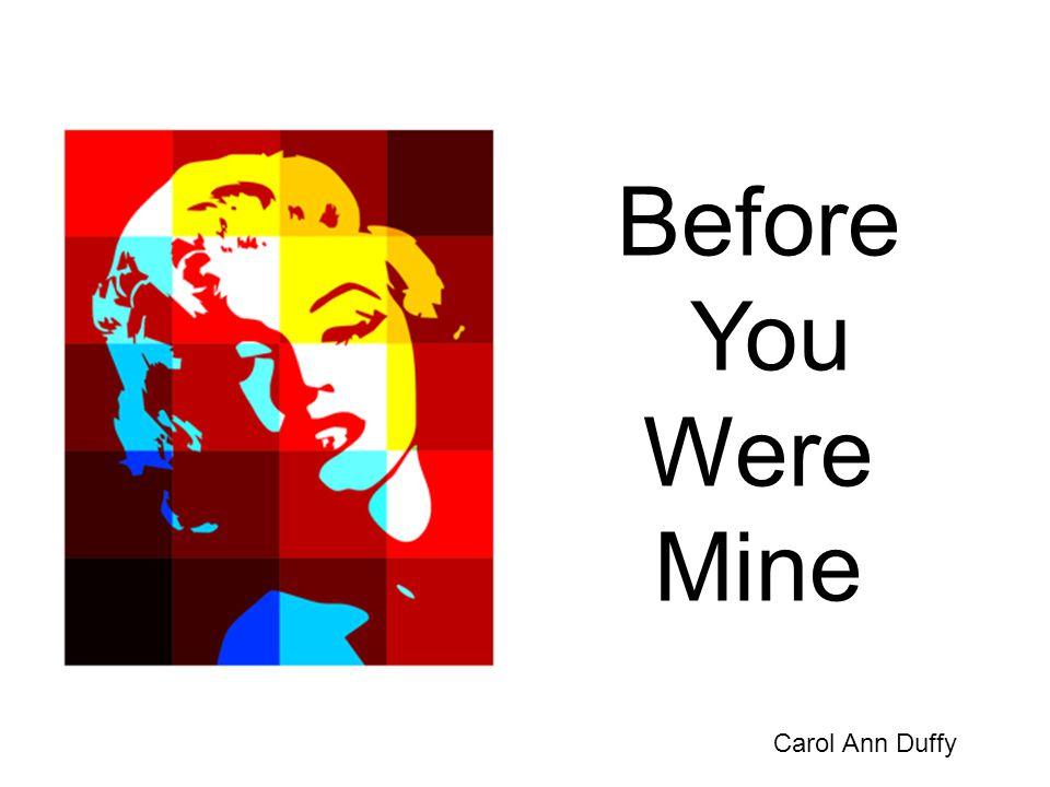 Before You Were Mine Carol Ann Duffy