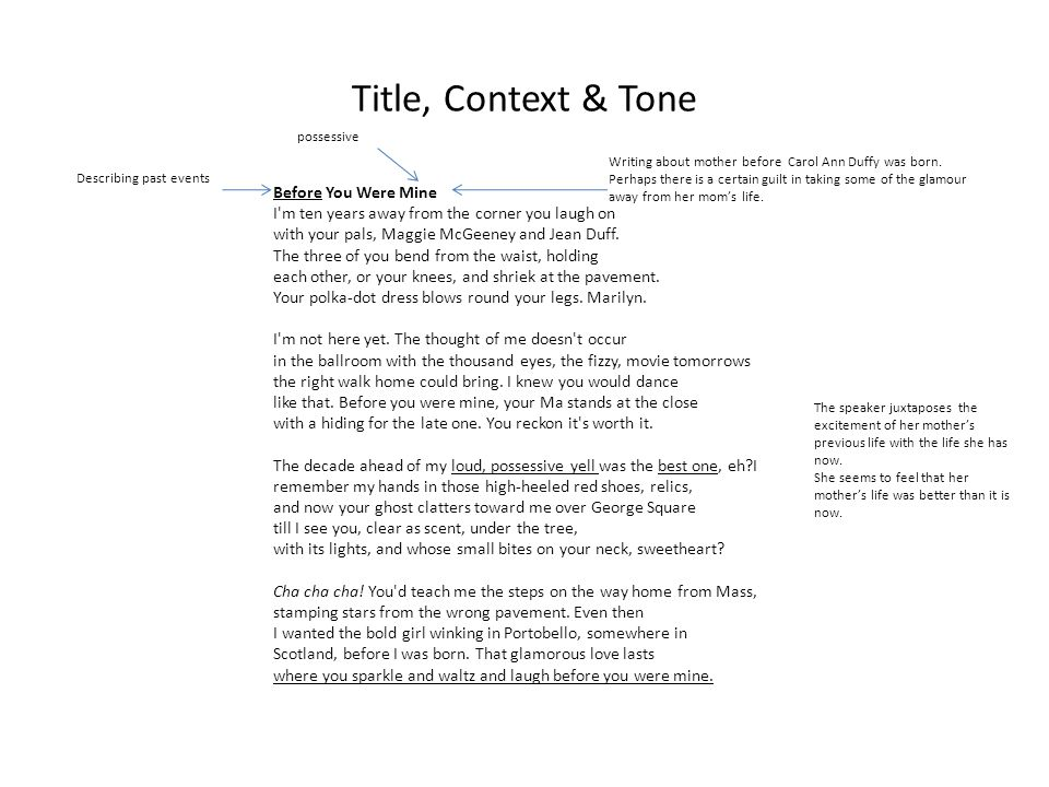 Title, Context & Tone Before You Were Mine I'm ten years away from the corner you laugh on with your pals, Maggie McGeeney and Jean Duff. The three of