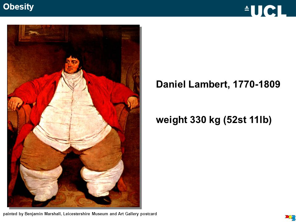 painted by Benjamin Marshall, Leicestershire Museum and Art Gallery postcard Obesity Daniel Lambert, 1770-1809 weight 330 kg (52st 11lb)