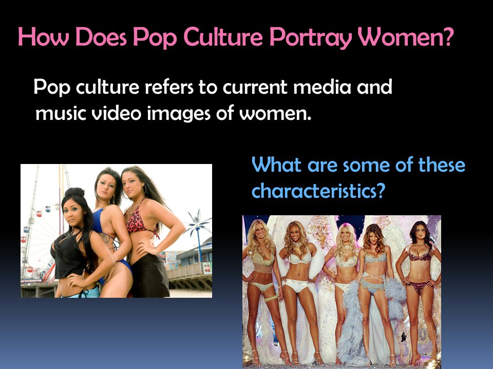 How Does Pop Culture Portray Women.