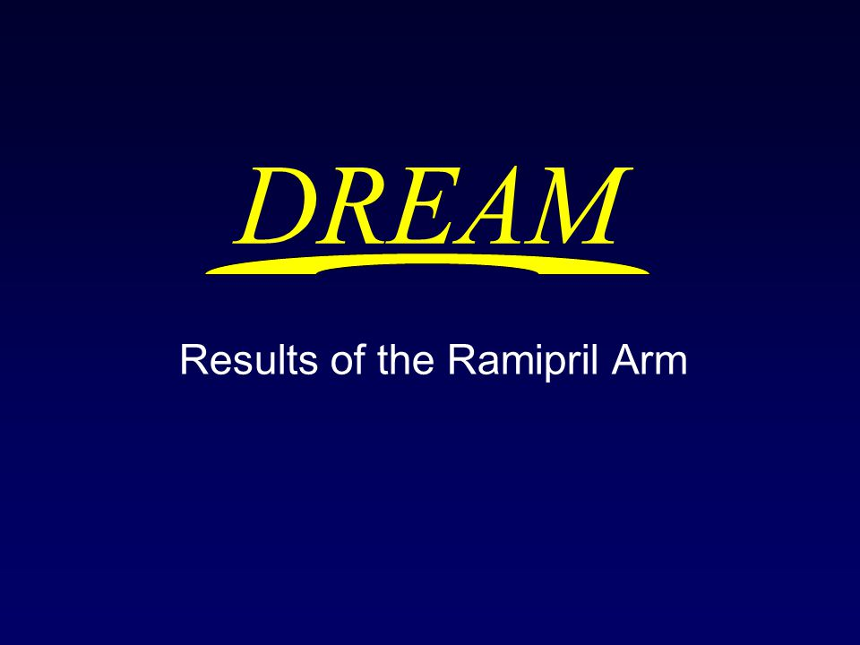 DREAM Results of the Ramipril Arm