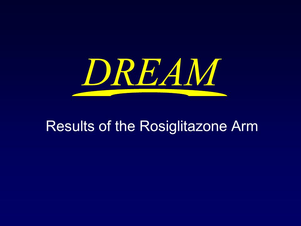 DREAM Results of the Rosiglitazone Arm