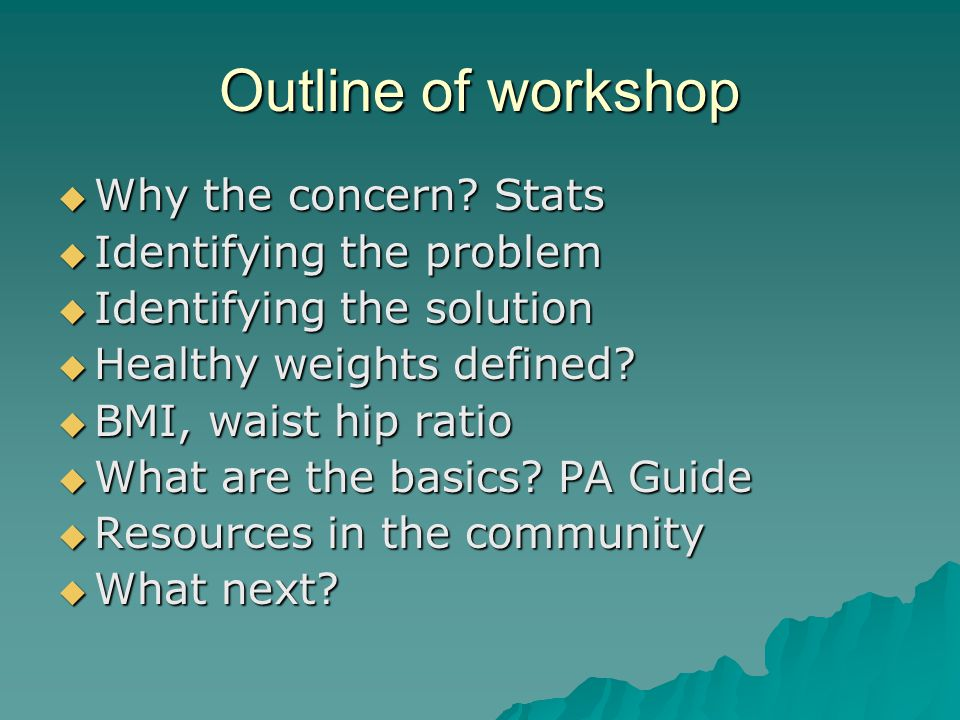 Outline of workshop  Why the concern.