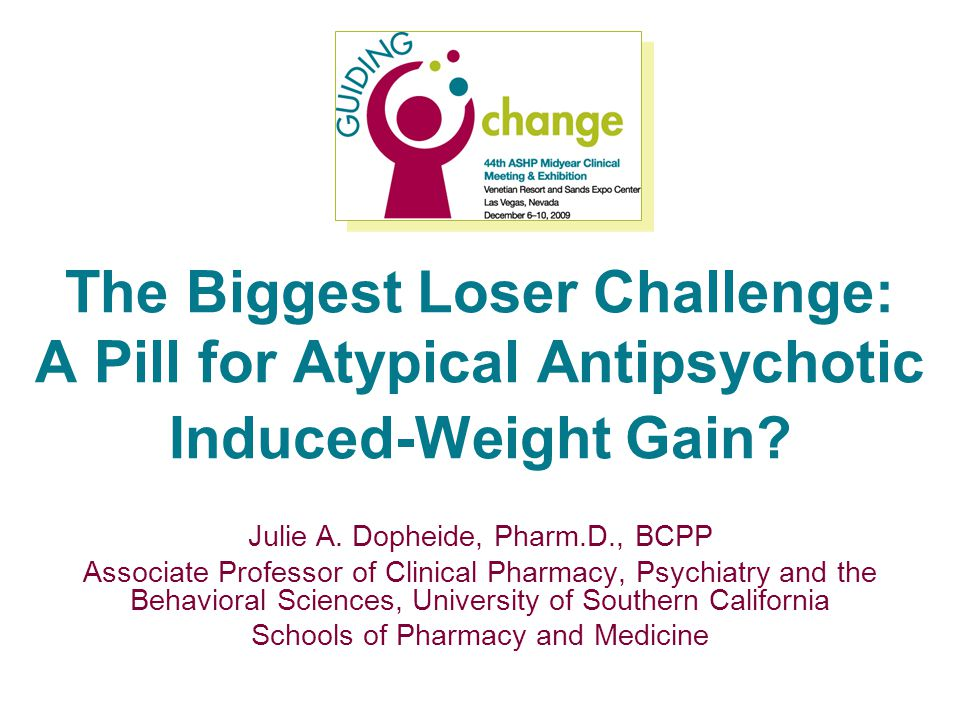 The Biggest Loser Challenge: A Pill for Atypical Antipsychotic Induced-Weight Gain.
