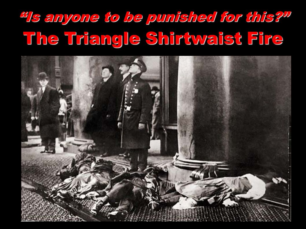 Is anyone to be punished for this? The Triangle Shirtwaist Fire