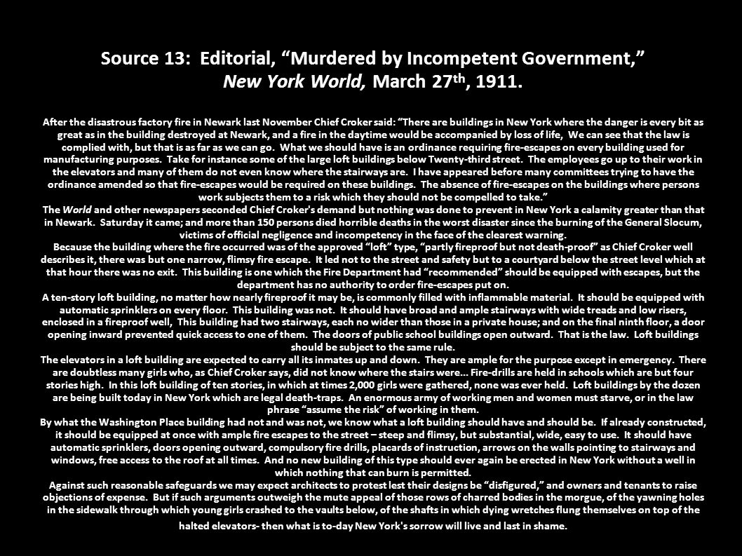 """Source 13: Editorial, """"Murdered by Incompetent Government,"""" New York World, March 27 th, 1911. After the disastrous factory fire in Newark last Novemb"""