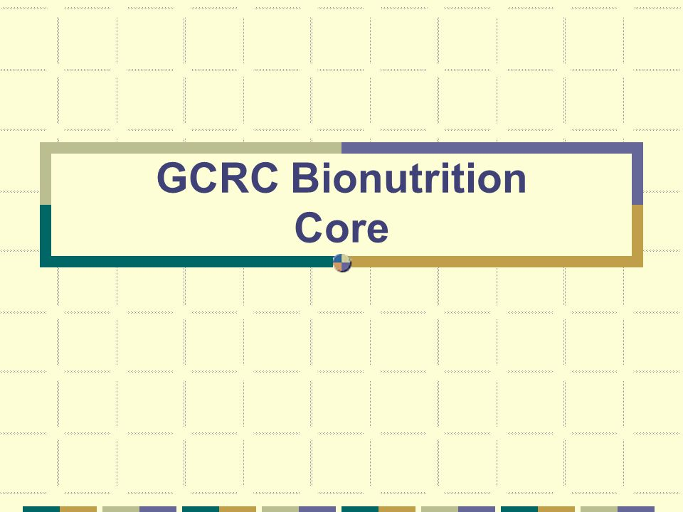 GCRC Bionutrition Core