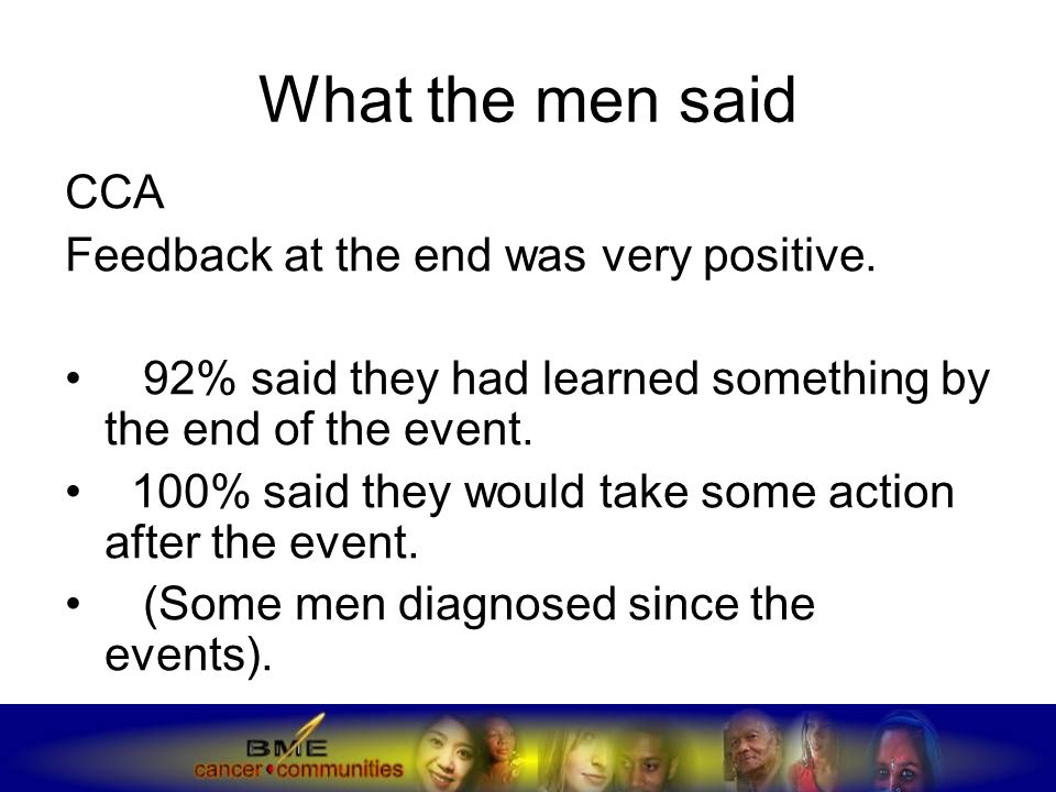 What the men said CCA Feedback at the end was very positive.