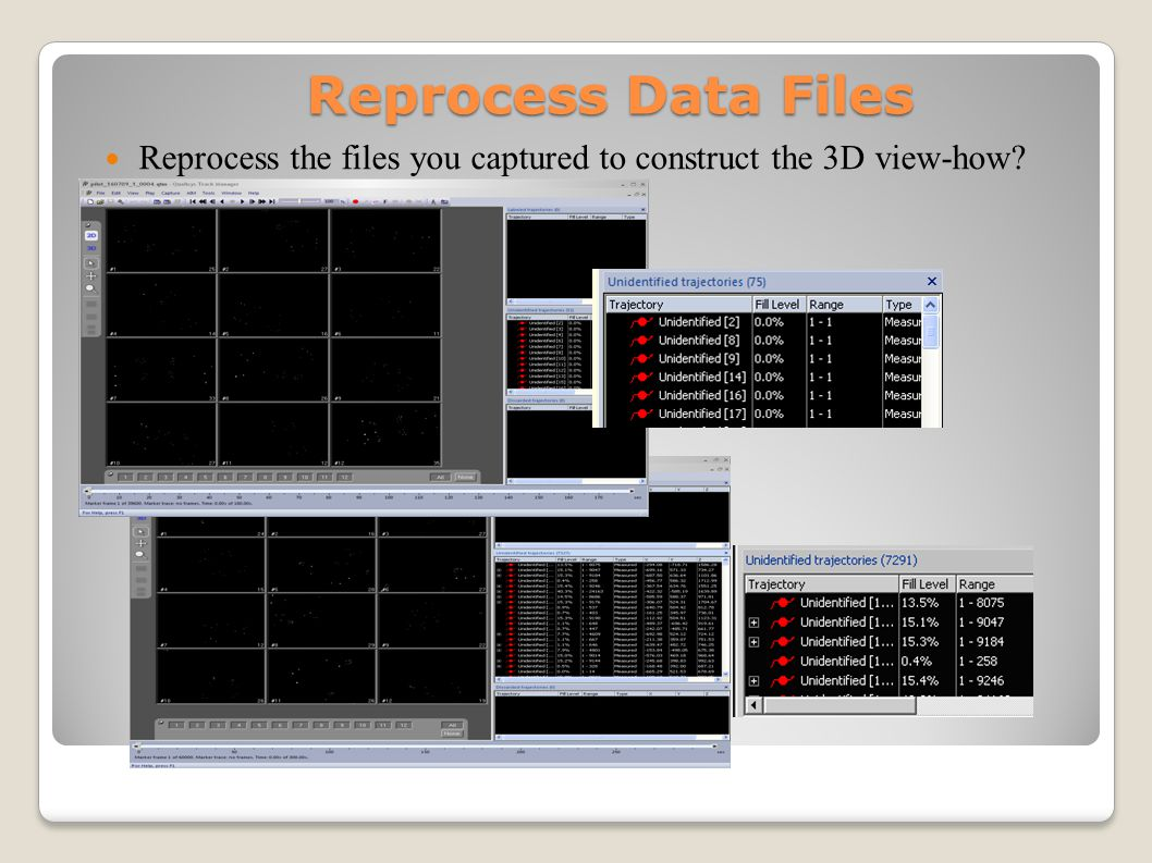 Reprocess Data Files Reprocess the files you captured to construct the 3D view-how