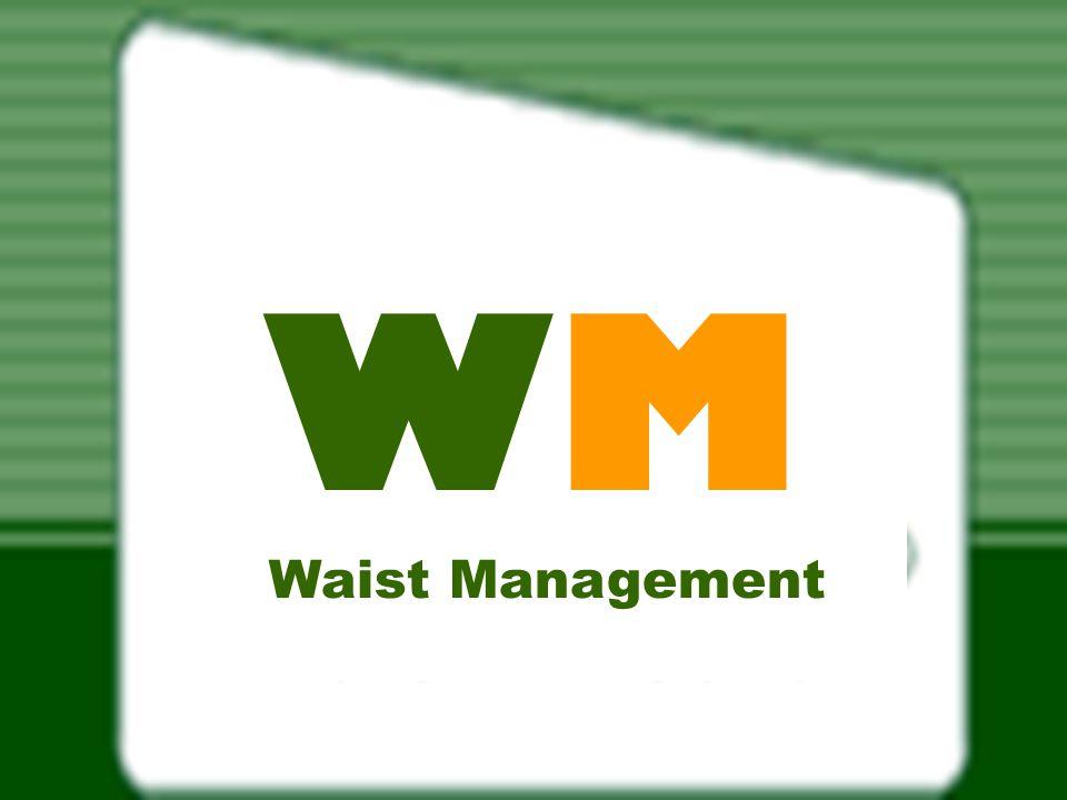 WMWM Waist Management