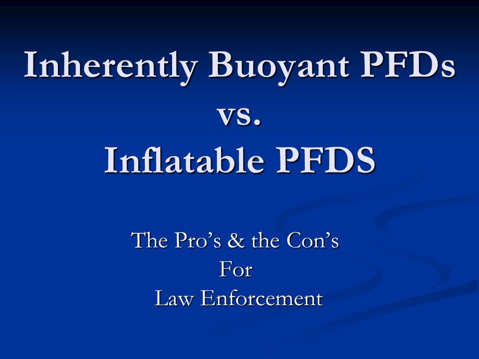 Inherently Buoyant PFDs vs.