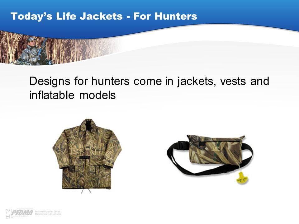 Today's Life Jackets - For Hunters Designs for hunters come in jackets, vests and inflatable models