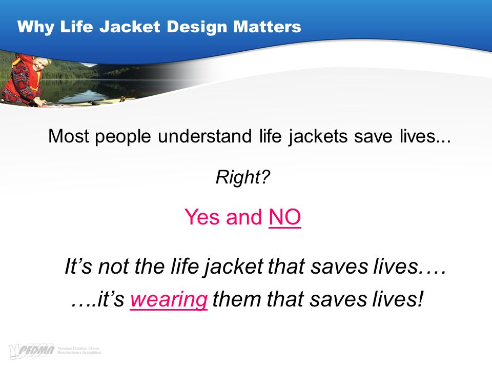 Why Life Jacket Design Matters Most people understand life jackets save lives...