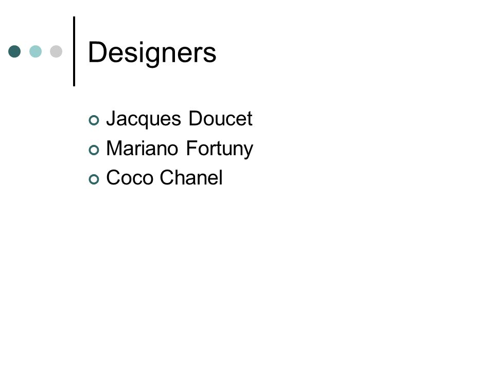 Designers Jacques Doucet Mariano Fortuny Coco Chanel