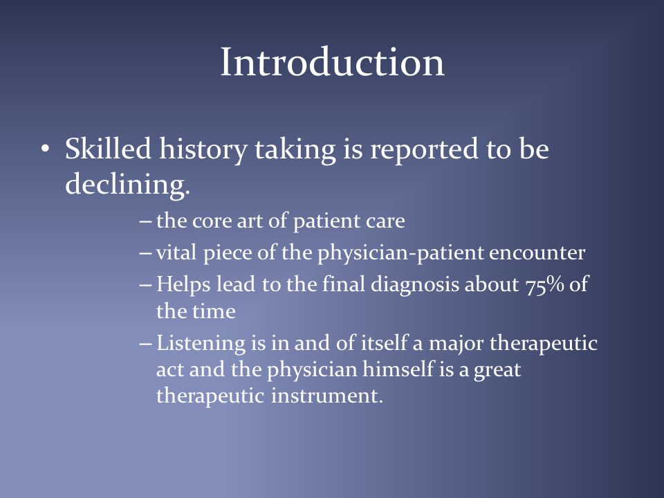 Summary History taking is an important art to be learnt to practise the science of medicine Establishing good rapport with the patient is essential In a patient with diabetes, history taking aims at getting diagnostic clues as well as guiding in management decisions.