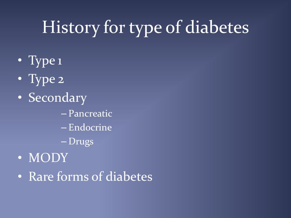History for type of diabetes Onset of symptoms at diagnosis Weight prior to diagnosis Blood glucose values and ketones at diagnosis Methods used for glycemic control Insulin dependancy for survival Other autoimmune diseases Family history Abdominal pain, malabsorption, Cushing's and acromegaly.