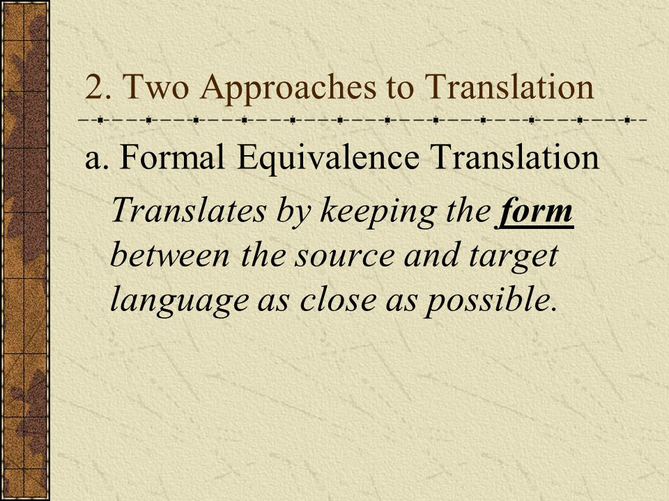 2. Two Approaches to Translation a.