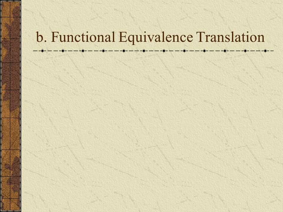b. Functional Equivalence Translation