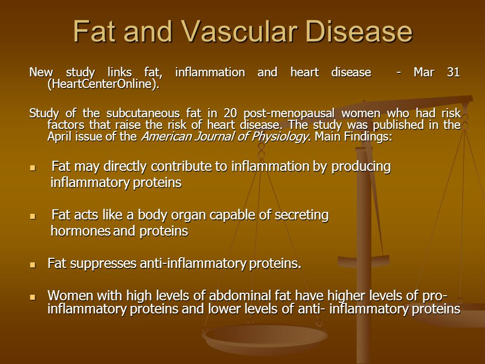 Fat and Vascular Disease New study links fat, inflammation and heart disease - Mar 31 (HeartCenterOnline).