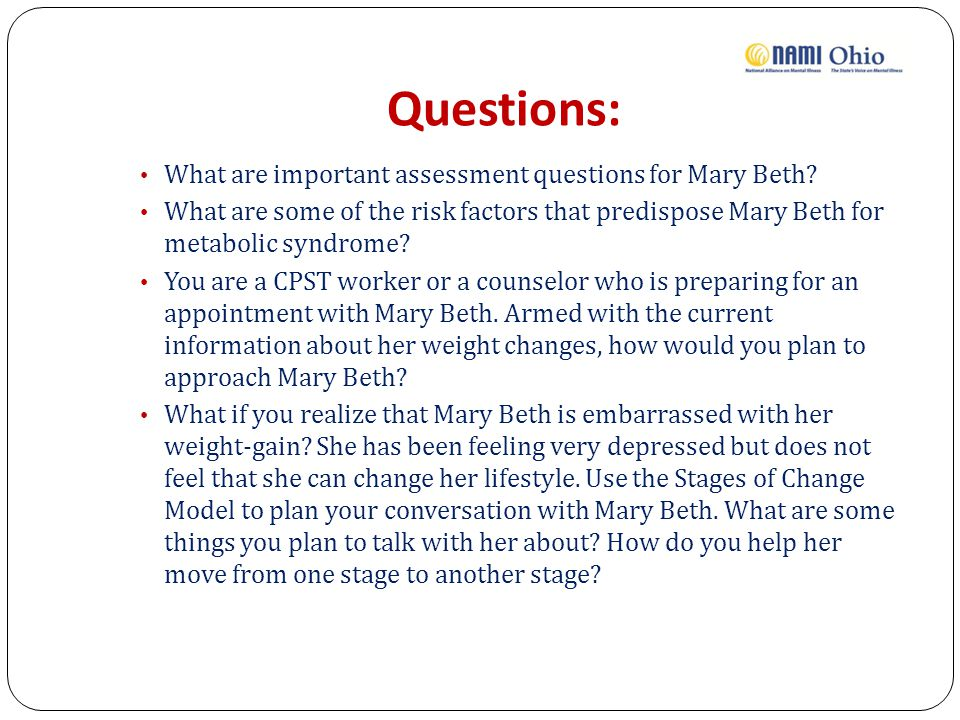 Questions: What are important assessment questions for Mary Beth.