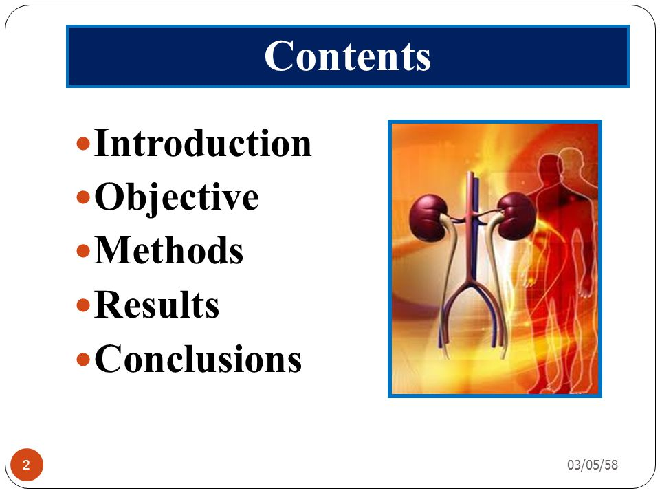Contents Introduction Objective Methods Results Conclusions 03/05/58 2