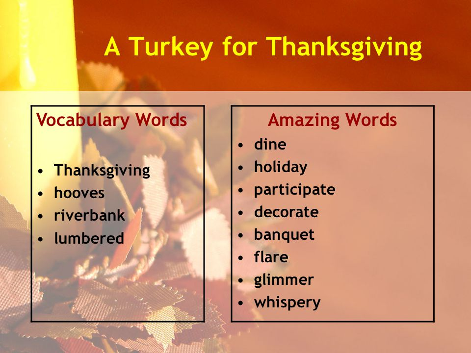 A Turkey for Thanksgiving Vocabulary Words Thanksgiving hooves riverbank lumbered Amazing Words dine holiday participate decorate banquet flare glimmer whispery