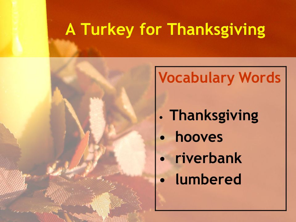A Turkey for Thanksgiving Vocabulary Words Thanksgiving hooves riverbank lumbered