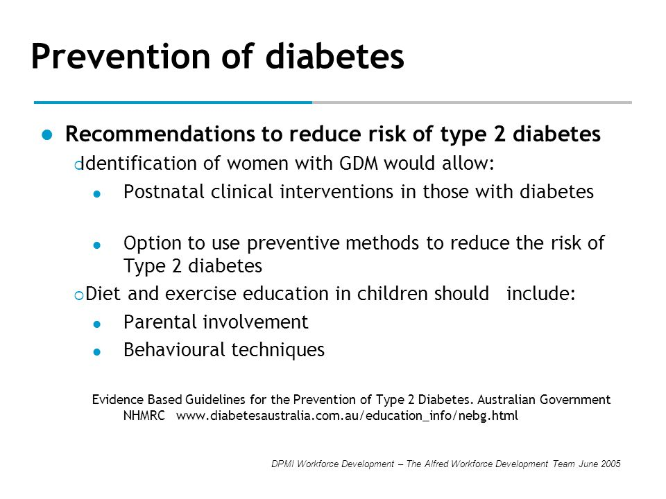 DPMI Workforce Development – The Alfred Workforce Development Team June 2005 Prevention of diabetes Recommendations to reduce risk of type 2 diabetes