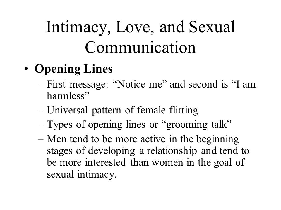 """Intimacy, Love, and Sexual Communication Opening Lines –First message: """"Notice me"""" and second is """"I am harmless"""" –Universal pattern of female flirting"""