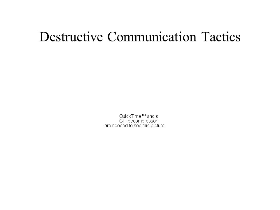 Destructive Communication Tactics