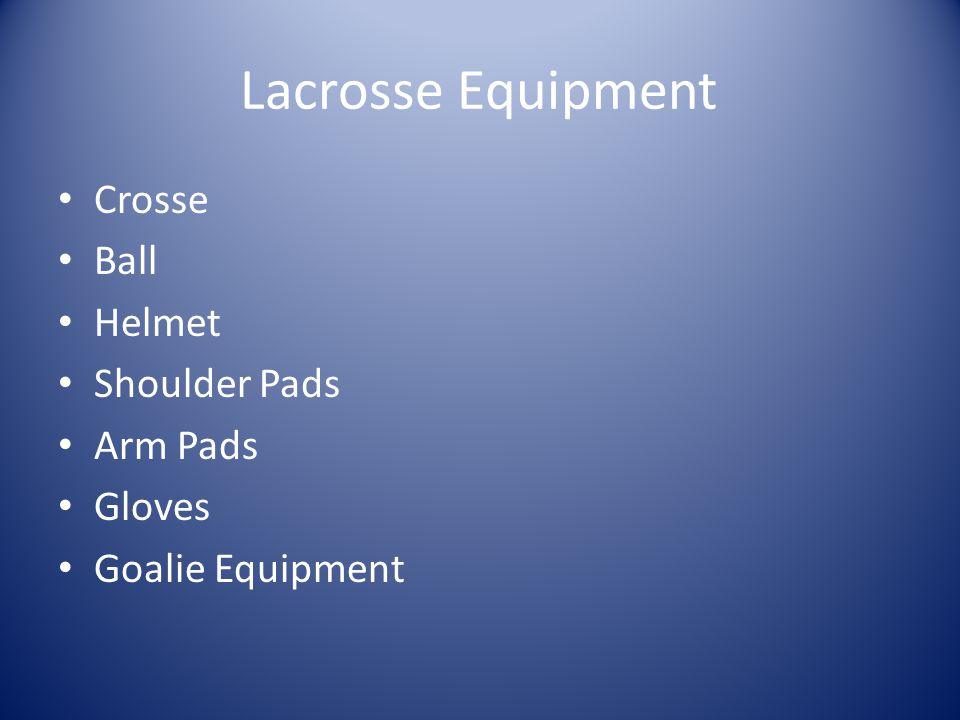Lacrosse Equipment Crosse Ball Helmet Shoulder Pads Arm Pads Gloves Goalie Equipment